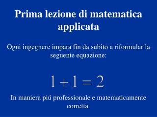 Ogni ingegnere impara fin da subito a riformular la seguente equazione: