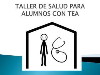 TALLER DE SALUD PARA ALUMNOS CON TEA