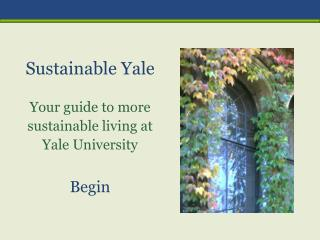 Sustainable Yale Your guide to more sustainable living  at Yale University