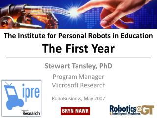 The Institute for Personal Robots in Education The First Year