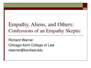 Empathy, Aliens, and Others:  Confessions of an Empathy Skeptic