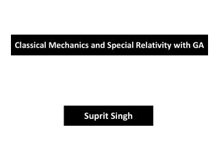 Classical  Mechanics and Special Relativity with GA