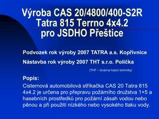 V�roba CAS 20/4800/400-S2R Tatra 815 Terrno 4x4.2 pro JSDHO P?e�tice