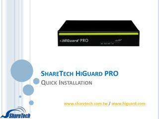 ShareTech HiGuard  PRO Quick Installation