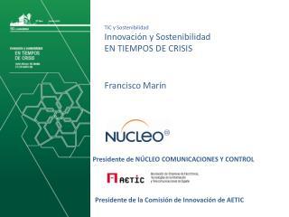 Presidente de NÚCLEO COMUNICACIONES Y CONTROL