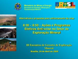 Ministério de Minas e Energia Secretaria de Geologia, Mineração e Transformação Mineral