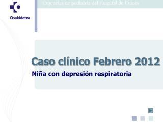 Caso clínico Febrero 2012