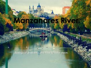 Manzanares  R iver