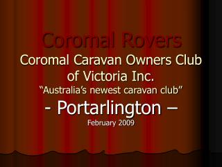 "Coromal Rovers Coromal Caravan Owners Club of Victoria Inc. ""Australia's newest caravan club"""