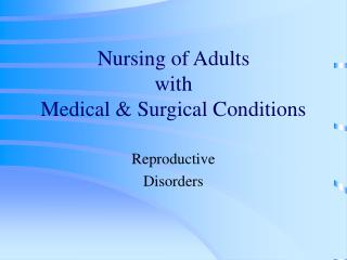 Nursing of Adults with  Medical & Surgical Conditions