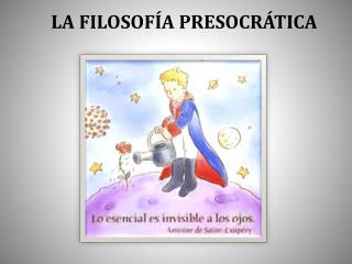 LA FILOSOFÍA PRESOCRÁTICA