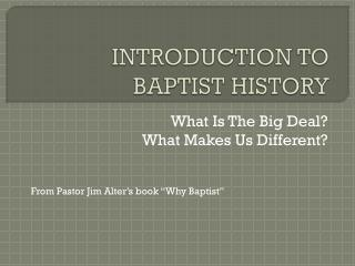 INTRODUCTION TO BAPTIST HISTORY