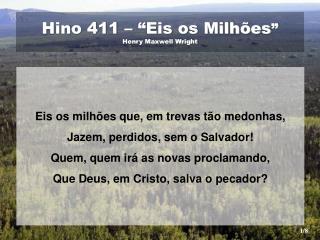 "Hino 411 – ""Eis os Milhões "" Henry Maxwell Wright"