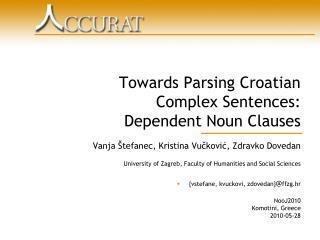 Towards Parsing Croatian  Complex Sentences:  Dependent Noun Clauses
