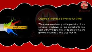 Creative & Innovative  Service is our Motto !