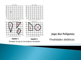 Jogo dos Polígonos Finalidades didáticas