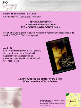 Lunedì 21 marzo 2011 – ore 20:00 Cinema Mexico – via Savona, 57 Milano
