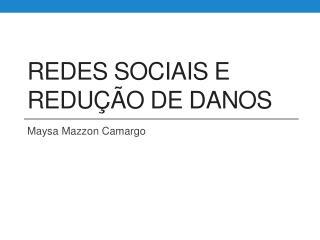 Redes Sociais  e  Redu��o  de  Danos