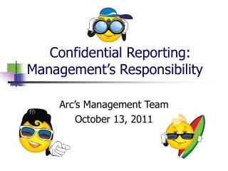 Confidential Reporting: Management�s Responsibility
