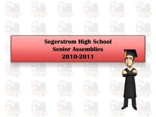 Segerstrom  High School  Senior Assemblies 2010-2011
