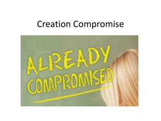 Creation Compromise
