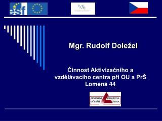 Mgr. Rudolf Doležel