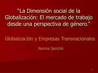 """""""La Dimensión social de la Globalización: El mercado de trabajo desde una perspectiva de género."""""""