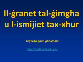 Il- ġranet tal-ġimgħa  u l-ismijiet tax-xhur