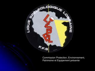 Commission Protection, Environnement, Patrimoine et Equipement pr�sente