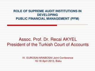 ROLE OF SUPREME AUDIT INSTITUTIONS IN DEVELOPING  PUBLIC FINANCIAL MANAGEMENT  (PFM)