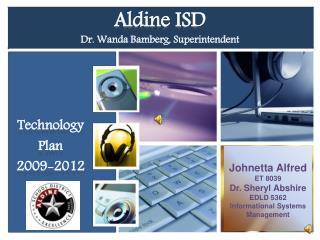 Aldine ISD  Dr. Wanda Bamberg, Superintendent