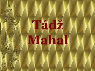 Tádž Mahal