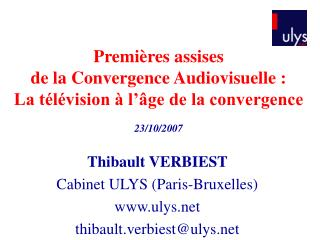 Premières assises  de la Convergence Audiovisuelle : La télévision à l'âge de la convergence