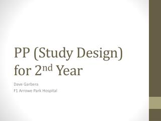 PP (Study Design) for 2 nd  Year