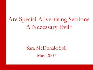 Are Special Advertising Sections A Necessary Evil?