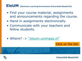 EleUM  (Electronic Learning Environment Universiteit Maastricht)