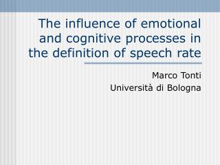 The influence of emotional and cognitive processes in the definition of speech rate