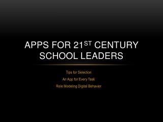 Apps for 21 st  Century School Leaders