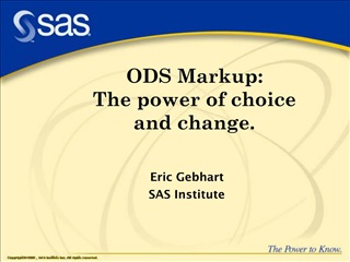 ODS Markup:  The power of choice  and change.
