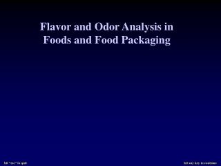 Flavor and Odor Analysis in Foods and Food Packaging