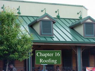 Chapter 16 Roofing