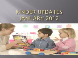 Kinder Updates January 2012