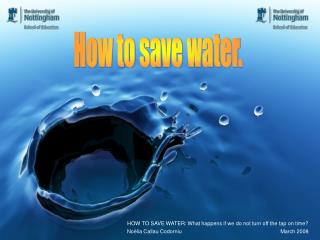 How to save water.