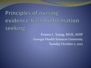 Principles of nursing evidence-based information seeking