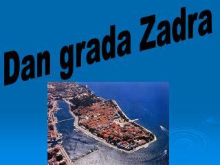 Dan grada Zadra