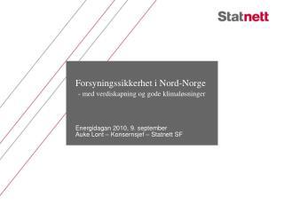 Forsyningssikkerhet i Nord-Norge - med verdiskapning og gode klimaløsninger