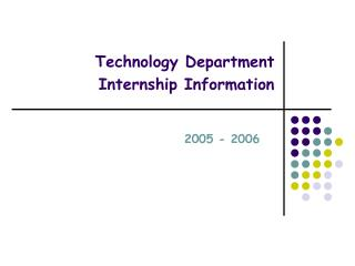Technology Department Internship Information
