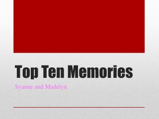 Top Ten Memories