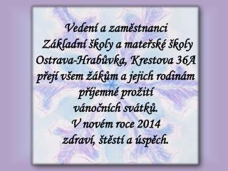 Vedení a zaměstnanci   Základní školy a mateřské školy  Ostrava-Hrabůvka, Krestova 36A