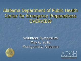 Alabama Department of Public Health  Center for Emergency Preparedness OVERVIEW